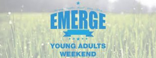 EMERGE:  Young Adults Weekend